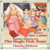 The Magic Fish-Bone: A Classic Bedtime Story for Kids (Unabridged)