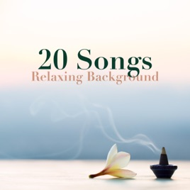 20 Songs - Relaxing Background: Calming Music for Stress Relief, Yoga,  Spa, Massage, Meditation by Art of Peace & Serenity Spa Music Relaxation