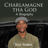 Nick Walker - Charlamagne tha God: A Biography (Unabridged)  artwork