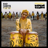 Madame Gandhi - Bad Habits