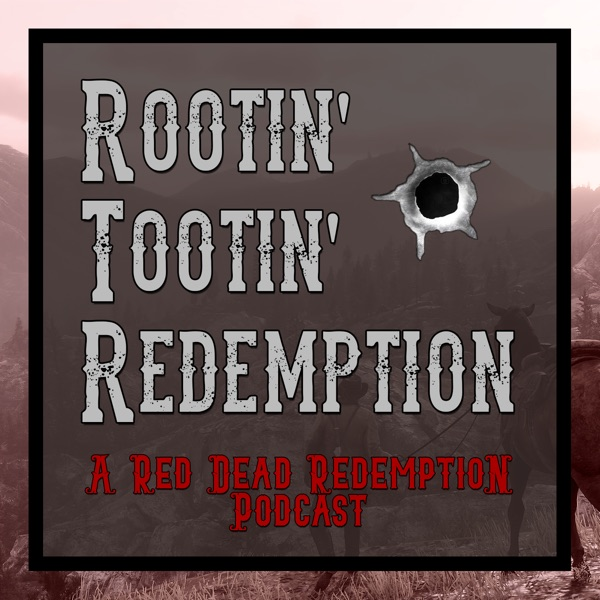 Rootin' Tootin' Redemption Podcast