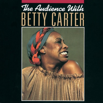 The Audience With Betty Carter (Live) - Betty Carter
