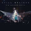 Still Believe (Live) - Kim Walker-Smith