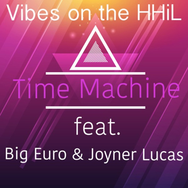 Time Machine (feat. Big Euro & Joyner Lucas) - Single