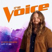 Let It Be (The Voice Performance)-Chris Kroeze
