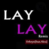 Lay Lay (feat. Akra) [Remix]