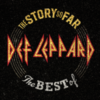 Def Leppard - The Story So Far: The Best of Def Leppard (Deluxe) artwork
