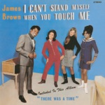 James Brown - You've Got To Change Your Mind