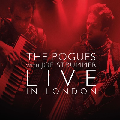 Live in London (with Joe Strummer) [feat. Joe Strummer] - The Pogues