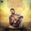 Mahi Mileya (feat. Afsana Khan) - Single