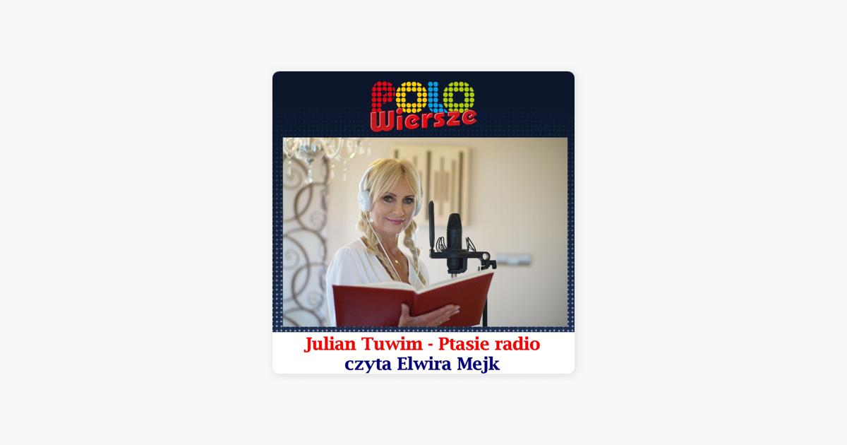 Polo Wiersze Julian Tuwim Ptasie Radio Single By Elwira Mejk