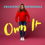 Own It - Francesca Battistelli - Francesca Battistelli