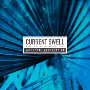 ddba98ee When to Talk and When to Listen (Acoustic Versions) - EP Current Swell