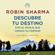Robin Sharma - Descubre tu destino con el monje que vendió su Ferrari
