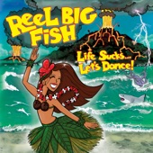 Reel Big Fish - You Can't Have All of Me