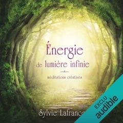 Énergie de lumière infinie : méditations créatives