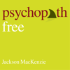 Jackson MacKenzie - Psychopath Free (Expanded Edition): Recovering from Emotionally Abusive Relationships With Narcissists, Sociopaths, & Other Toxic People artwork