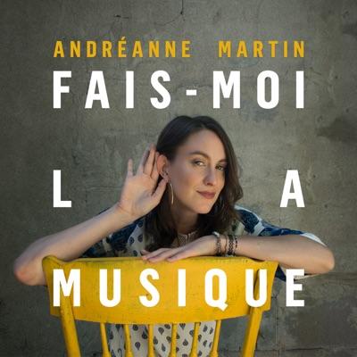 Andréanne Martin– Fais-moi la musique