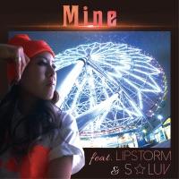 Mine (feat. Lipstorm & S-Luv) - Single