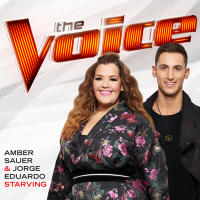 Starving (The Voice Performance) - Amber Sauer & Jorge Eduardo song