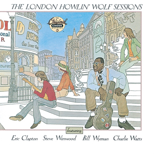 The London Howlin' Wolf Sessions (Reissue) [feat. Eric Clapton, Steve Winwood, Bill Wyman & Charlie Watts]
