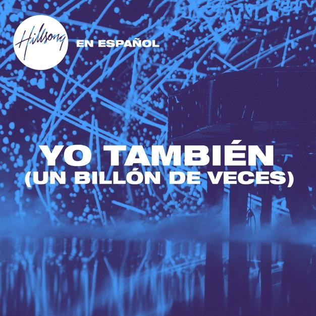 Yo También (Un Billón De Veces) - Single