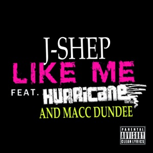 Like Me (feat. Macc Dundee & Hurricane Chris) [Clean Version] - Single Mp3 Download