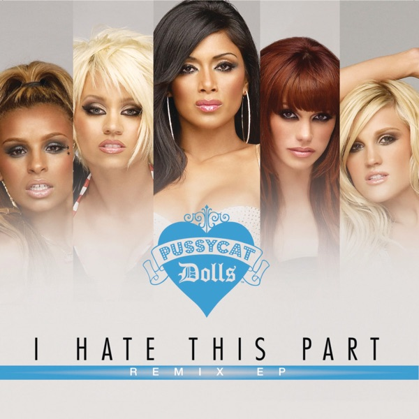 I Hate This Part (Remixes) - EP