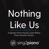 [Download] Nothing Like Us (Originally Perfomed by Justin Bieber) [Piano Karaoke Version] MP3