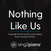Nothing Like Us Originally Perfomed By Justin Bieber [Piano Karaoke Version] Sing2Piano - Sing2Piano
