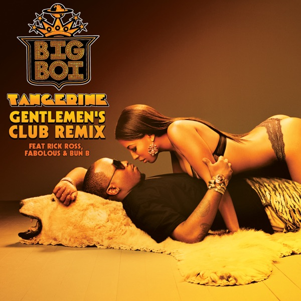 Tangerine (Gentlemen's Club Remix) [feat. Rick Ross, Fabolous, and Bun B] - Single