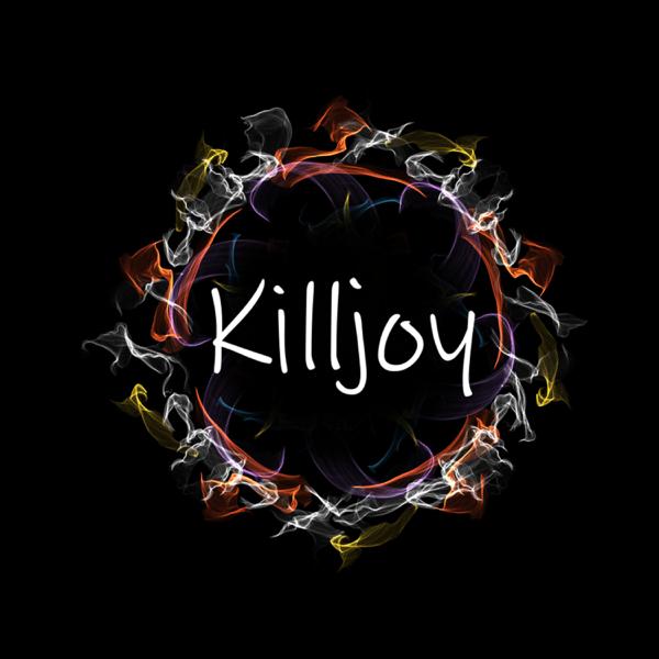 Killjoy - Single by Aatraus on iTunes
