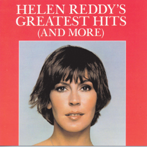 Helen Reddys Greatest Hits (And More)