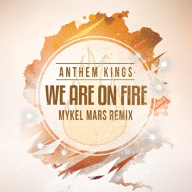 We Are On Fire
