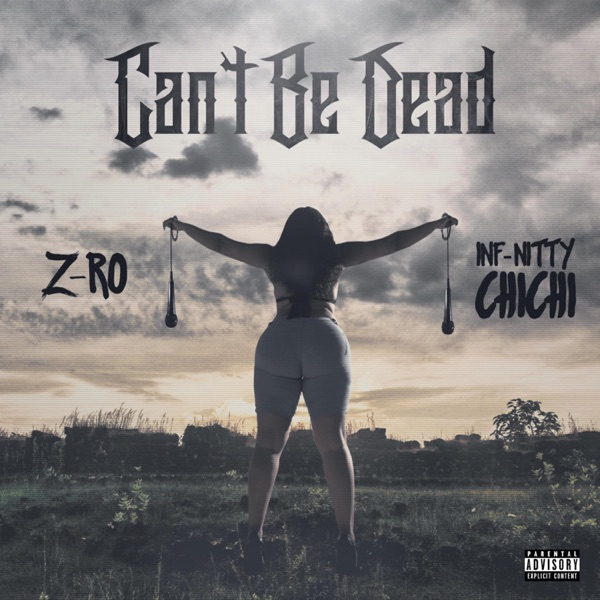 Can't Be Dead (feat. Z-Ro) - Single