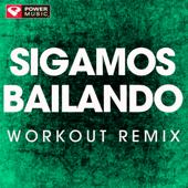 Sigamos Bailando (Extended Workout Remix)-Power Music Workout