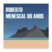 Menescal 80 Anos