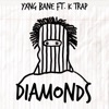Diamonds feat K Trap Single