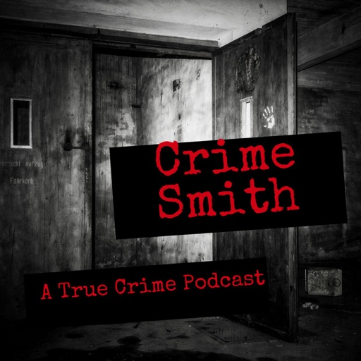 Cover image of Crime Smith: A True Crime Podcast