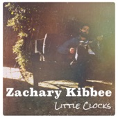 Zachary Kibbee - My Own Two Feet