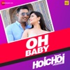 Oh Baby From Hoichoi Unlimited Single