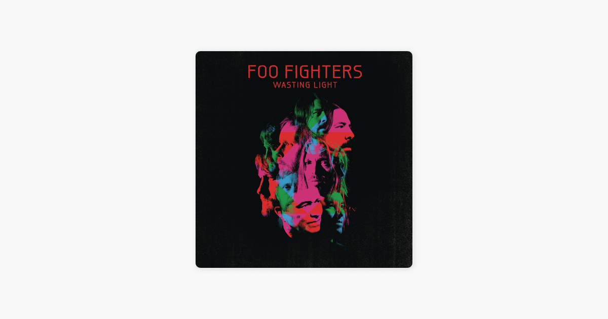 Wasting Light By Foo Fighters On Apple Music
