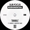 Trouble feat Chronixx Maverick Sabre Single