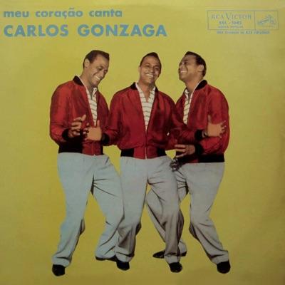 Meu Coração Canta - Carlos Gonzaga