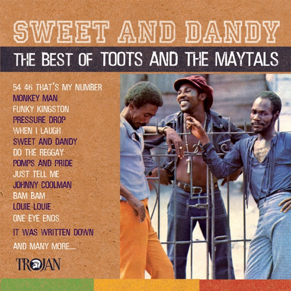 Toots & The Maytals - Sweet and Dandy - The Best of Toots and the Maytals
