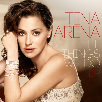 The Things We Do EP - Tina Arena