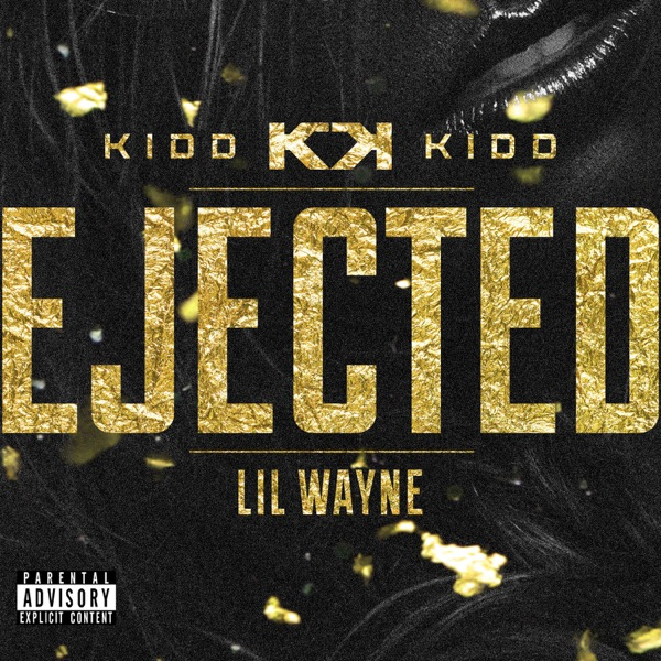 Ejected (feat. Lil Wayne) - Single