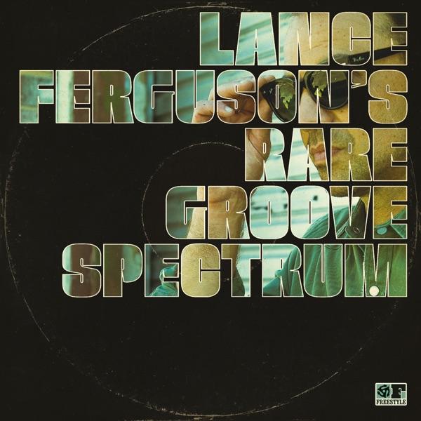Lance Ferguson's Rare Groove Spectrum - Brazilian Rhyme