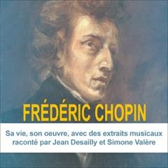 Frédéric Chopin: Sa vie, son œuvre