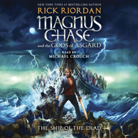 The Ship of the Dead: Magnus Chase and the Gods of Asgard, Book 3 (Unabridged) audiobook
